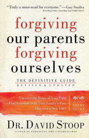 Forgiving Our Parents, Forgiving Ourselves: Healing Adult Children of Dysfunctional Families - eBook  -     By: David Stoop