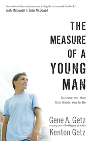 The Measure of a Young Man: Become the Man God Wants You to Be - eBook  -     By: Gene Getz, Kenton Getz
