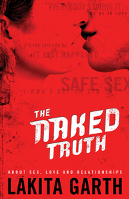 The Naked Truth: About Sex, Love and Relationships - eBook  -     By: Lakita Garth