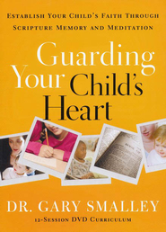 Guarding Your Child's Heart, DVD: Establish Your Child's Faith  Through Scripture Memory and Meditation  -     By: Dr. Gary Smalley