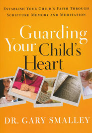 Guarding Your Child's Heart Workbook   -     By: Dr. Gary Smalley