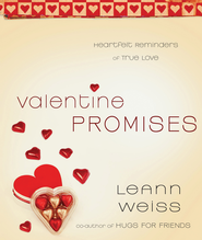Valentine Promises: Heartfelt Reminders of True Love - eBook  -     By: LeAnn Weiss