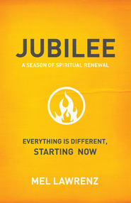 Jubilee: Everything is Different Starting Now - eBook  -     By: Mel Lawrenz