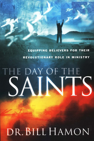 The Day of the Saints  -              By: Dr. Bill Hamon