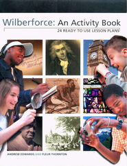 Wilberforce: An Activity Book 24 Ready to Use Lesson Plans  -     By: Andrew Edwards, Fleur Thornton