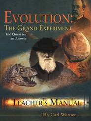 Evolution: The Grand Experiment, Teacher's Guide  -     By: Dr. Carl Werner