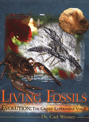 Living Fossils, Volume 2: Evolution, the Grand Experiment  -     By: Dr. Carl Werner