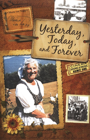 Yesterday, Today, and Forever  -     By: Maria Von Trapp