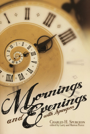 Mornings and Evenings with Spurgeon  -     Edited By: Larry Pierce(Ed.)     By: Charles H. Spurgeon