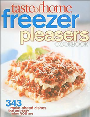 Taste of Home Freezer Pleasers: 338 Make-Ahead Dishes That Are Ready When You Are  -     By: Taste of Home