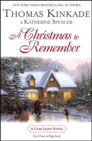 A Christmas to Remember, Cape Light Series #7   -     By: Thomas Kinkade, Katherine Spencer