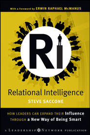 Relational Intelligence: How Leaders Can Expand Their Influence Through a New Way of Being Smart - eBook  -     By: Steve Saccone