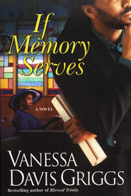 If Memory Serves  -     By: Vanessa Davis Griggs