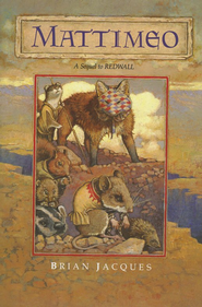 Mattimeo: A Tale From Redwall #3, Hardcover   -     By: Brian Jacques     Illustrated By: Gary Chalk