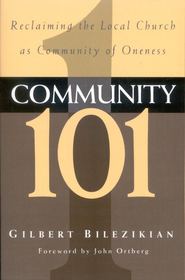 Community 101   -              By: Gilbert Bilezikian