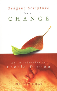 Praying Scripture for a Change: An Introduction to Lectio Divina  -     By: Dr. Tim Gray