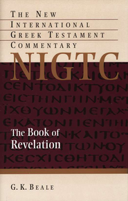 The Book of Revelation: New International Greek Testament Commentary [NIGTC]  -     By: G.K. Beale