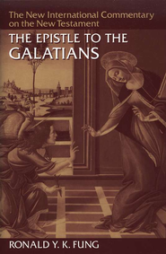 The Epsitle to the Galatians: New International Commentary on the New Testament [NICNT]  -     By: R.Y.K. Fung