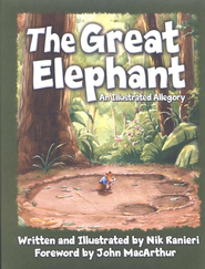 The Great Elephant: An Illustrated Allegory   -     By: Nik Ranieri