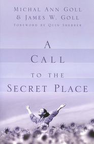 A Call to the Secret Place  -              By: Michal Ann Goll