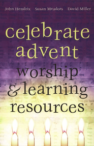 Celebrate Advent: Worship and Learning Resources   -              By: John Hendrix