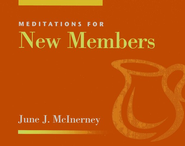 Meditations for New Members   -     By: June McInerney