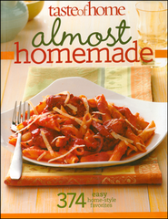 Taste of Home Almost Homemade: From-Scratch Flavor Without All The Work  -     By: Taste of Home
