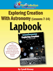 Exploring Creation w/ Astronomy Lessons 7-14 Lapbook - PDF Download  [Download] -     By: Cyndi Kinney