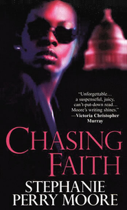 Chasing Faith  -              By: Stephanie Perry Moore