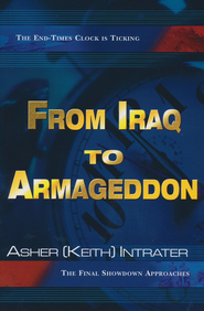 From Iraq to Armegeddon  -     By: Keith Intrater