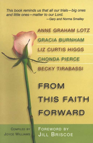 From This Faith Forward  -              Edited By: Joyce Williams                   By: Joyce Williams, editor