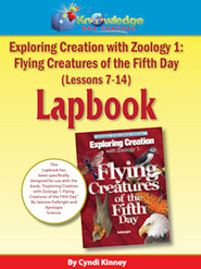 Exploring Creation w/ Zoology I: Flying Creatures of the 5th Day Lessons7-14 Lapbook - PDF Download  [Download] -     By: Cyndi Kinney