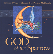 God of the Sparrow   -     By: Jaroslav J. Vajda     Illustrated By: Preston McDaniels