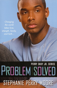 #3: Problem Solved   -     By: Stephanie Perry Moore