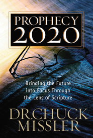 Prophecy 20/20: Bringing the Future into Focus Through the Lens of Scripture  -     By: Chuck Missler