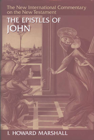 The Epistles of John: New International Commentary on the New Testament [NICNT]  -              By: I. Howard Marshall