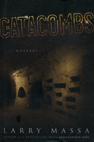 Catacombs  -     By: Larry Massa