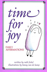 Time for Joy: Daily Affirmations  -     By: Ruth Fishel