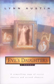 Eve's Daughters   -     By: Lynn Austin