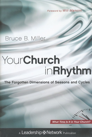 Your Church in Rhythm: The Forgotten Dimensions of Seasons and Cycles - eBook  -     By: Bruce B. Miller