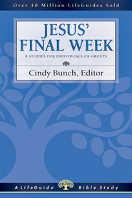 Jesus' Final Week - PDF Download  [Download] -              Edited By: Cindy Bunch                   By: Cindy Bunch(Ed.)