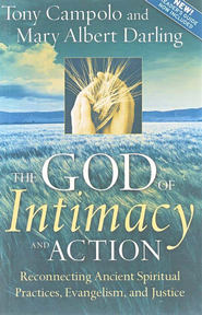 The God of Intimacy and Action: Reconnecting Ancient Spiritual Practices, Evangelism, and Justice - eBook  -     By: Tony Campolo, Mary Albert Darling