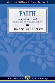 Faith: Depending on God - PDF Download  [Download] -              By: Dale Larsen, Sandy Larsen