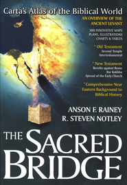 The Sacred Bridge: Carta's Atlas of the Biblical World   -     By: Anson F. Rainey
