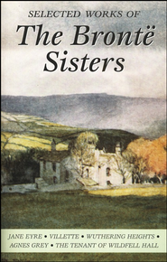 Selected Works of the Bronte Sisters  -     By: Bronte Sisters