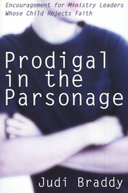 Prodigal in the Parsonage  -     By: Judi Braddy