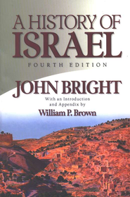 A History of Israel, Fourth Edition   -     By: John Bright