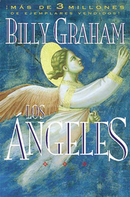 Los Angeles: Agentes Secretos de Dios  (Angels: God's Secret Agents)  -     By: Billy Graham, Juan Rojas