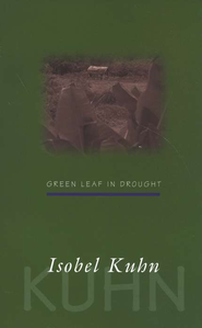 Green Leaf in Drought   -              By: Isobel Kuhn