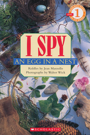I Spy An Egg in a Nest Level 1 Scholastic Reader   -     By: Jean Marzollo, Walter Wick